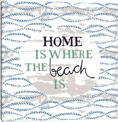 Home Is Where The Beach Is Canvas Art Print