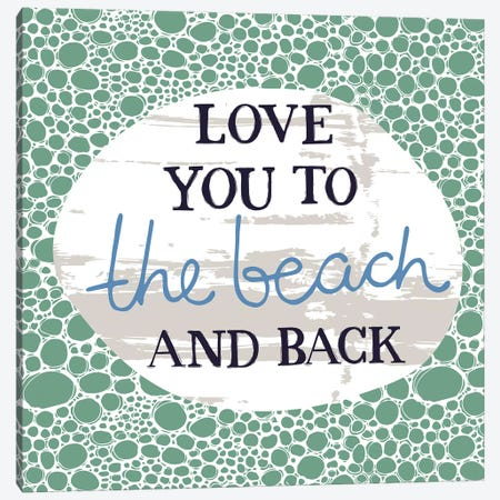 Love You To The Beach And Back Canvas Print #VYO57} by Vicky Yorke Art Print