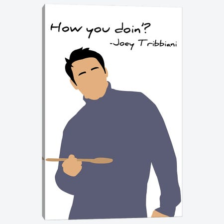 How You Doin' - Friends Canvas Print #VYW11} by Very Nice Words Canvas Artwork