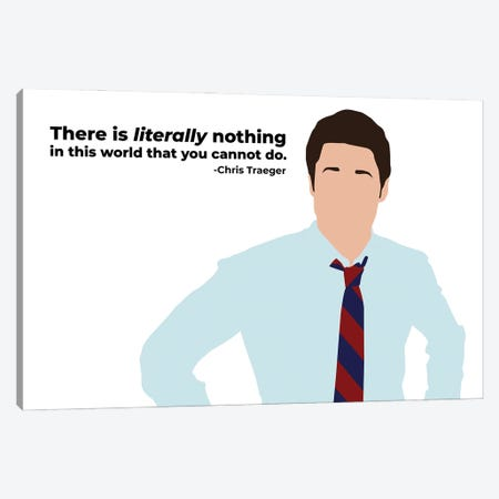 Literally Nothing You Cannot Do - Parks And Rec Canvas Print #VYW17} by Very Nice Words Canvas Art Print