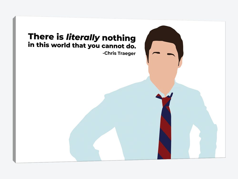 Literally Nothing You Cannot Do - Parks And Rec by Very Nice Words 1-piece Canvas Wall Art