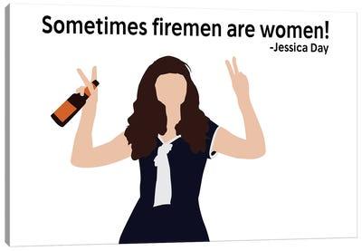 Sometimes Firemen Are Women - New Girl Canvas Art Print