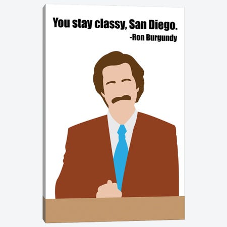 Stay Classy - Anchorman Canvas Print #VYW29} by Very Nice Words Canvas Print