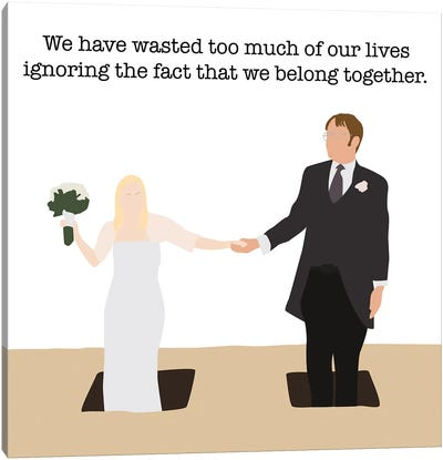 The Fact That We Belong Together - The Office Canvas Art Print