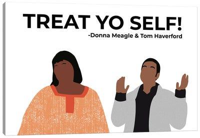 Treat Yo Self - Parks And Rec Canvas Art Print