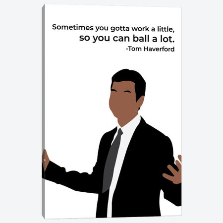 Work A Little So You Can Ball A Lot - Parks And Rec Canvas Print #VYW39} by Very Nice Words Canvas Artwork