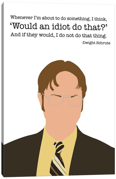 Would An Idiot Do That? - The Office Canvas Art Print