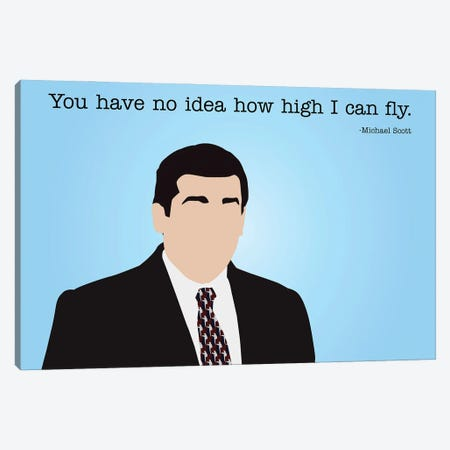 How High I Can Fly - The Office Canvas Print #VYW43} by Very Nice Words Art Print