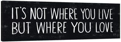 Its Where You Love  Canvas Print #WAC2171