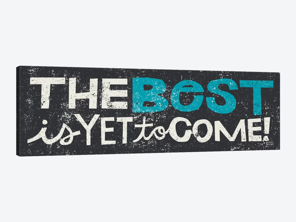 The Best is Yet to Come Blue  by Michael Mullan 1-piece Canvas Artwork