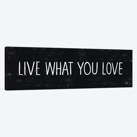 Live What You Love  Canvas Print #WAC2184} by Michael Mullan Art Print