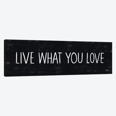 Live What You Love  Canvas Print #WAC2184} by Michael Mullan Art Print