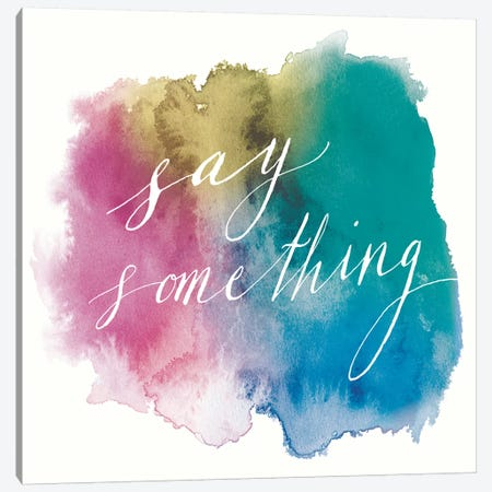 Say Something Canvas Print #WAC3139} by Sara Zieve Miller Canvas Art