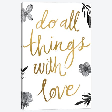 Live Beautifully Do All Things with Love BW Canvas Print #WAC3225} by All That Glitters Canvas Art Print