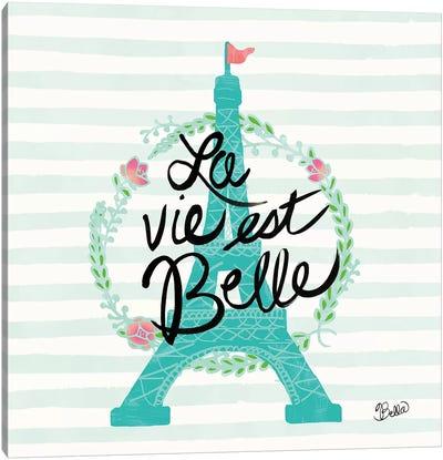La Vie Est Belle Canvas Art Print