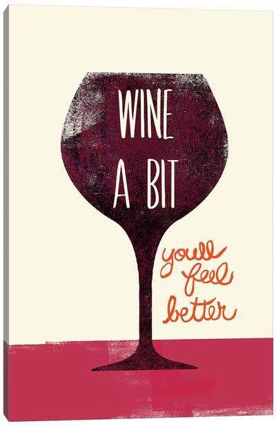 Wine A Bit Canvas Art Print