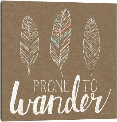 Prone To Wander Canvas Art Print