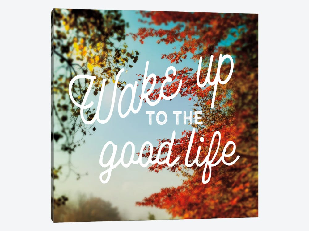 Wake Up To The Good Life 1-piece Canvas Art