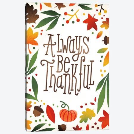 Always Be Thankful Canvas Print #WAC5372} by Michael Mullan Canvas Wall Art