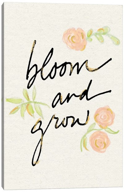 Bloom And Grow Canvas Art Print