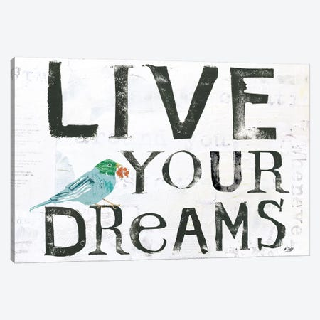 Live Your Dreams Canvas Print #WAC6456} by Kellie Day Canvas Artwork