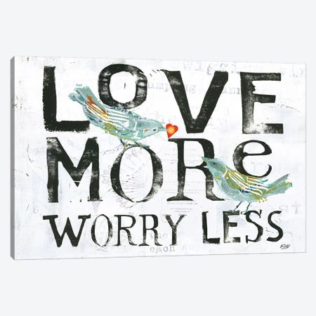 Love More, Worry Less Canvas Print #WAC6458} by Kellie Day Art Print