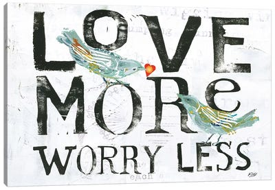 Words Of Inspiration Series: Love More, Worry Less Canvas Print #WAC6458