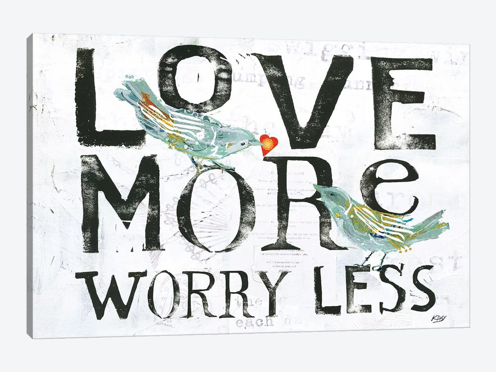 Love More, Worry Less by Kellie Day 1-piece Canvas Artwork