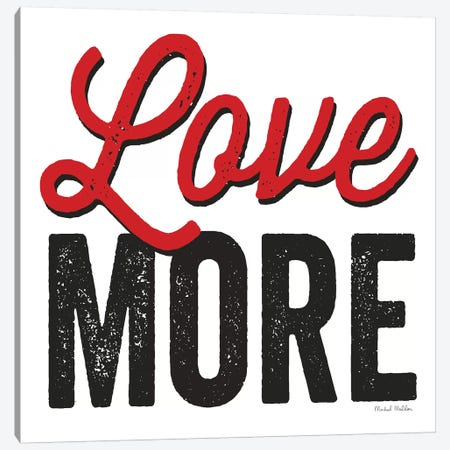 Love More On White Canvas Print #WAC7850} by Michael Mullan Canvas Art