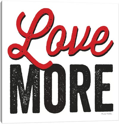 Love More On White Canvas Art Print