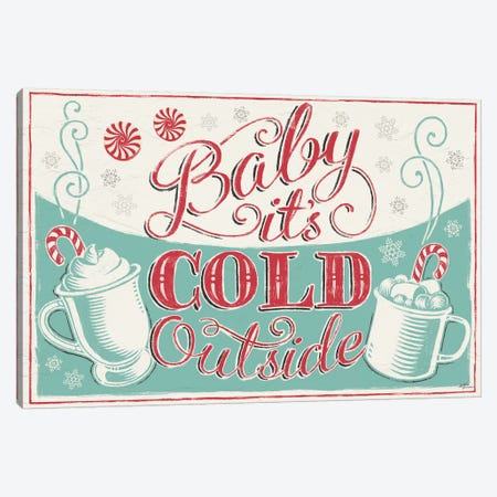 Merry Little Christmas: Baby It's Cold Outside Canvas Print #WAC8471} by Janelle Penner Canvas Art