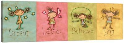 Dream Love Believe Sing Canvas Art Print