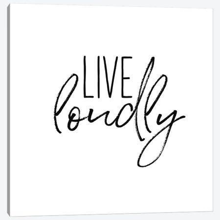 Live Loudly Canvas Print #WAC9767} by Wild Apple Portfolio Canvas Artwork