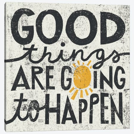 Good Things are Going to Happen  Canvas Print #WAC978} by Michael Mullan Canvas Artwork