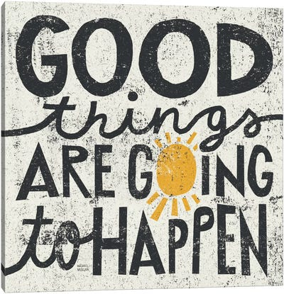 Good Things are Going to Happen Canvas Art Print