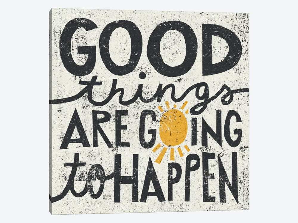 Good Things are Going to Happen by Michael Mullan 1-piece Canvas Art Print