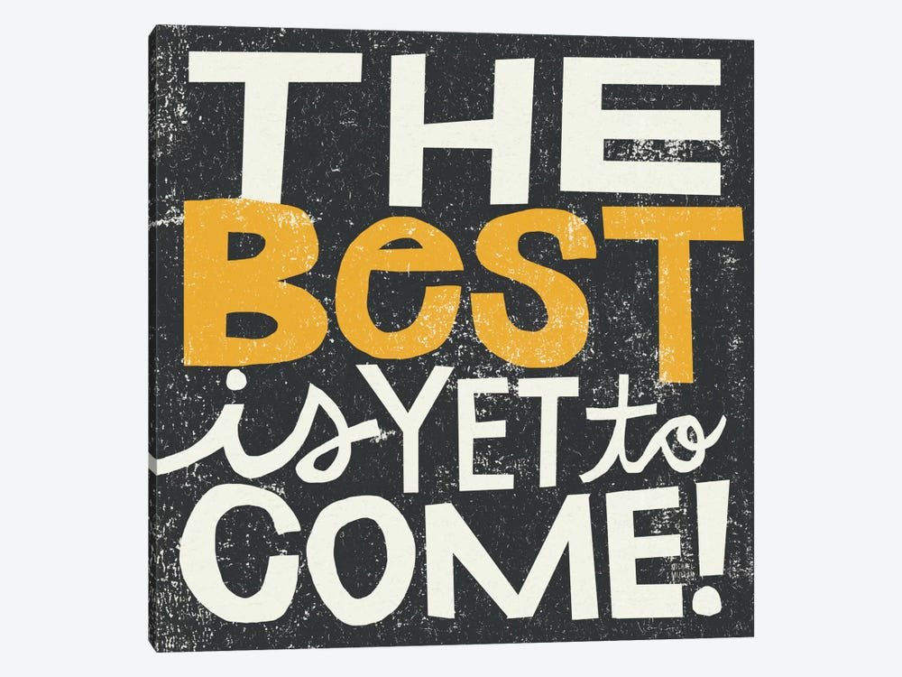 The Best is Yet to Come by Michael Mullan 1-piece Canvas Wall Art