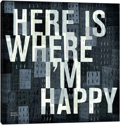 Here is Where  Canvas Art Print
