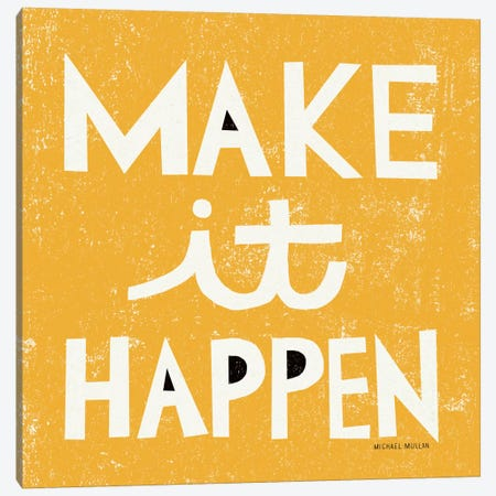 Make it Happen Canvas Print #WAC999} by Michael Mullan Canvas Artwork