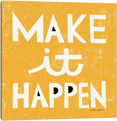 Make it Happen Canvas Art Print