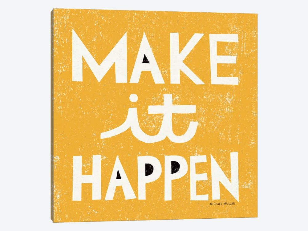 Make it Happen by Michael Mullan 1-piece Canvas Art