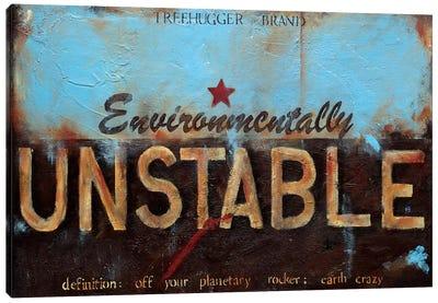 Environmentally Unstable Canvas Art Print