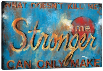 What Doesn't Kill Me Canvas Art Print