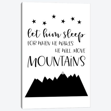 Let Him Sleep Move Mountains Black White Canvas Print #WAO121} by Willow & Olive Art Print