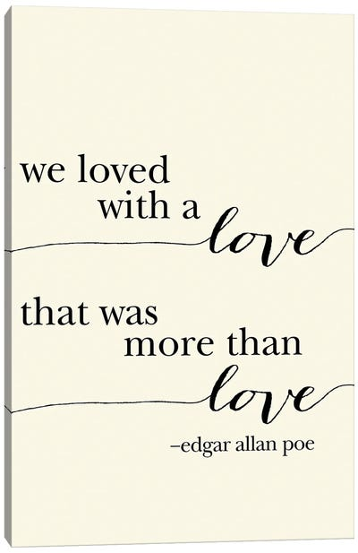 We Loved With A Love Canvas Art Print