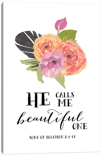 He Calls Me Beautiful One - Song Of Solomon 2:1-17 Canvas Art Print