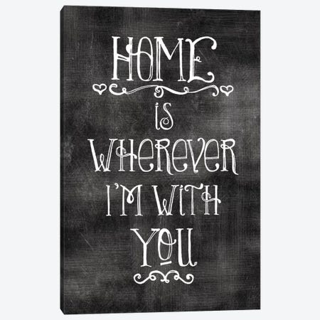 Home Is Wherever I'm With You Canvas Print #WAO24} by Willow & Olive Canvas Wall Art