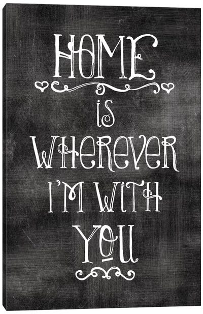 Home Is Wherever I'm With You Canvas Art Print