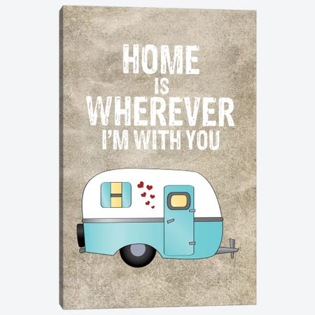 Home Is Wherever I'm With You, Camper Canvas Print #WAO25} by Willow & Olive by Amy Brinkman Canvas Artwork