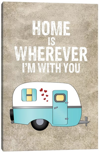 Home Is Wherever I'm With You, Camper Canvas Art Print